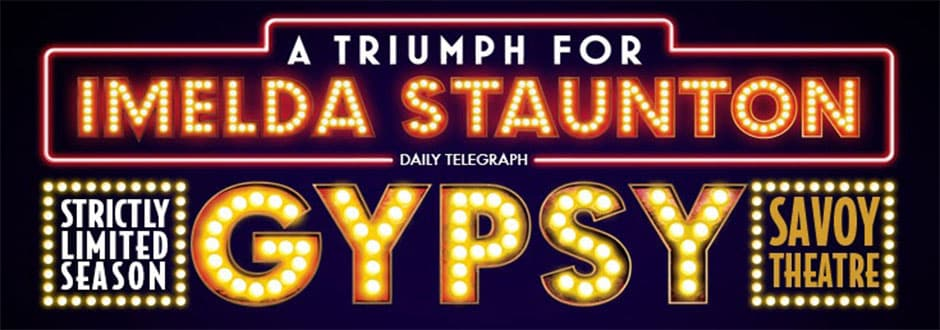 Gypsy starring Imelda Staunton transfers to the Savoy Theatre