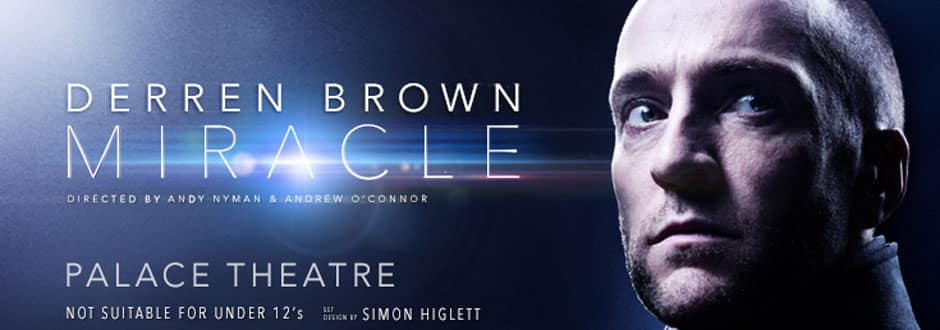 Mircale at the Palace Theatre starring Derren Brown